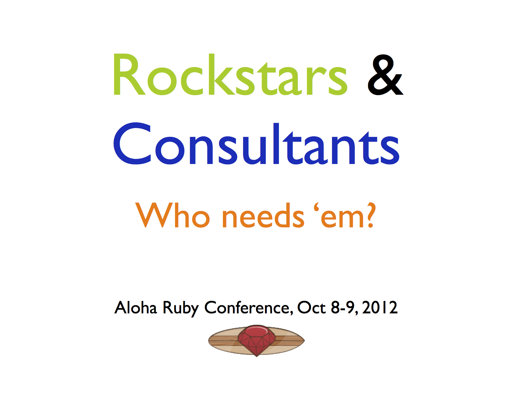 Rockstars & Consultants, who needs 'em?